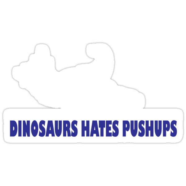 DINOSAURS HATES PUSHUPS by mark ashkenazi