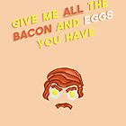 ALL the bacon and eggs by lemonysocks