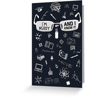 Nerdy and I Know It - V1 Dark Colors Greeting Card