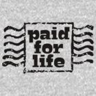 Paid for Life by hapiman