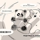 Ginger Bears vs. Cookiemon by Panda And Polar Bear