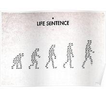 99 Steps of Progress - Life sentence Poster