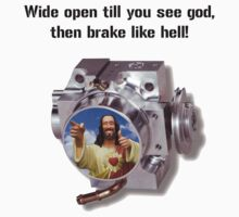 Wide open till you see god, then brake like hell! by bigredbubbles6