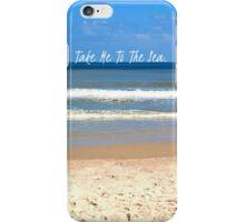 Take Me To The Sea iPhone Case/Skin