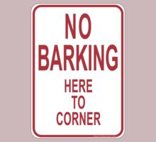 No Barking Here To Corner by Maryevelyn Jones