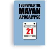 I Survived The Mayan Apocalypse 2012 (calendar) Canvas Print