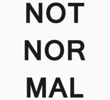 Not Normal (Dark Text) T-Shirt