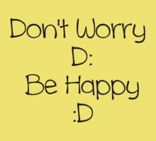 Don't Worry Be Happy (black text) Kids Clothes