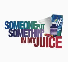 Someone Put Somethin' in My Juice by yoAdrien