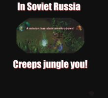 In Soviet Russia, Creeps jungle you! by keany16