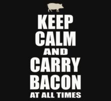 Keep Calm & Carry Bacon by pixelman