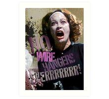 No Wire Hangers Mommie Dearest! Art Print