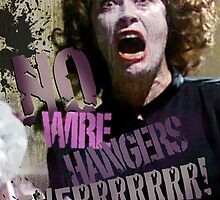 No Wire Hangers Mommie Dearest! by Renny Roccon