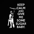 Keep Calm and Give Me Some Sugar Baby iPhone Case by Raymond Doyle