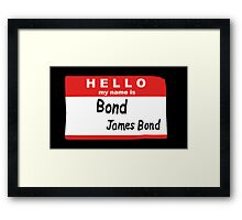 Hello My Name is Bond, James Bond Name Tag Framed Print