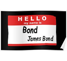 Hello My Name is Bond, James Bond Name Tag Poster