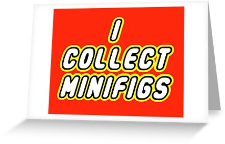 I COLLECT MINIFIGS by Customize My Minifig by ChilleeW