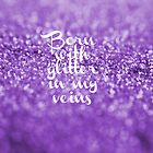 Glitter in my Veins (Lavender) by PaperAngels