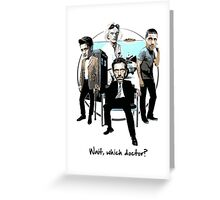 Wait, which doctor? Greeting Card