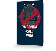 Who ya gunna call? Greeting Card