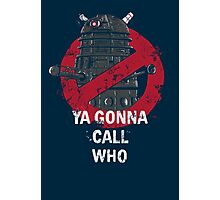 Who ya gunna call? Photographic Print
