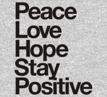 Peace Love Hope Stay Positive by DropBass