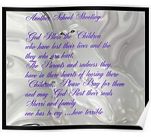 GOD BLESS THE VICTIMS OF THE SCHOOL SHOOTINGS DEDICATED  TO ALL THE LITTLE SOULS AND FAMILIES Poster