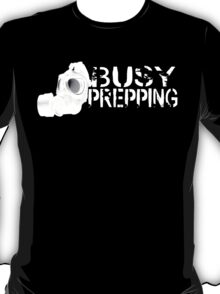 Busy Prepping Gas Mask T-Shirt