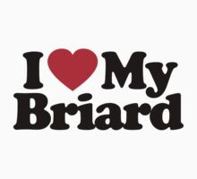 I Love My Briard		 by iheart