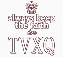 TVXQ: Always Keep The Faith by mutantrentboy