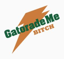 Breaking Bad - Gatorade Me BITCH by BreakingBadTees