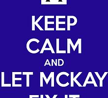 Keep Calm and Let McKay Fix It by comtessedebussy