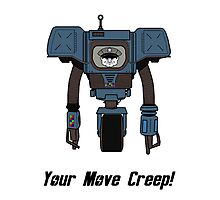 Your Move Creep Photographic Print