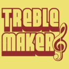 Treblemaker in Red Lettering by lonelytourists