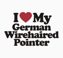 I Love My German Wirehaired Pointer	 by iheart