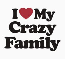I Love My Crazy Family			 by iheart