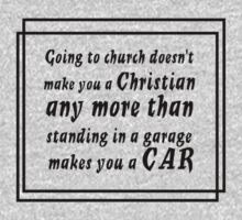 Going to church doesn't make you a Christian by SlubberBub