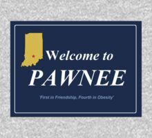 "Pawnee - ""First in Friendship, Fourth in Obesity!""  by TeeHut"