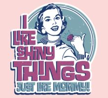 I Like Shiny Things Just Like Mommy by Heather Daniels