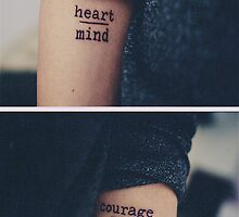 heart over mind, courage over fear by shoshgoodman