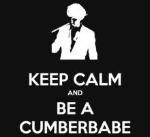 Keep Calm and be a Cumberbabe T-Shirt