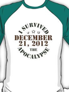 I survived 2012! T-Shirt