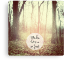 was lost but now am found Canvas Print