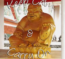 Keep Calm & Carry On Buddha by NotManhattan