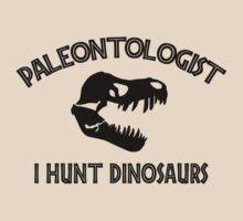 Paleontologist I Hunt Dinosaurs by SportsT-Shirts