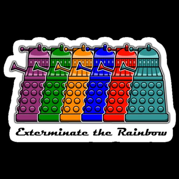 Exterminate the Rainbow by uncmfrtbleyeti