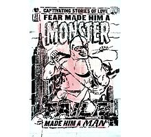 Fear made him a monster, FAILE made him a man  Photographic Print