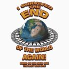 I survived the End of the World - Again by electricfly
