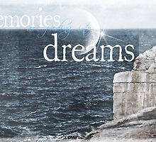 Memories Are Fading Into Dreams by Denise Abé