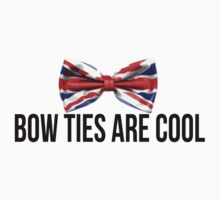 Bow Ties Are Cool - Black Text by VRex